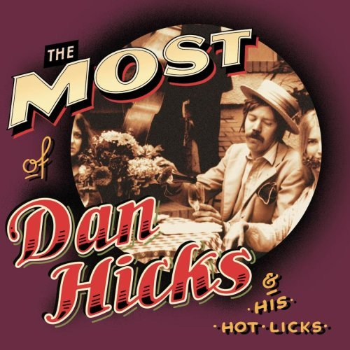 Dan Hicks & His Hot Licks Most Of Dan Hicks & His Hot Li Incl. Bonus Tracks