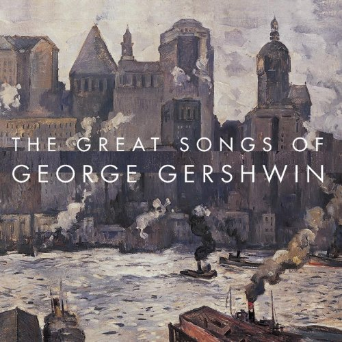 Great Songs Of George Gersh Great Songs Of George Gershwin Remastered