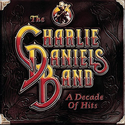 Charlie Band Daniels Decade Of Hits Remastered
