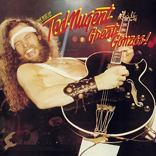 Nugent Ted Great Gonzos Best Of Ted Nugen Remastered Incl. Bonus Tracks