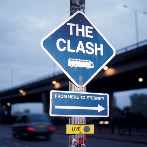 Clash Live From Here To Eternity