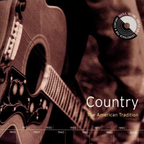 Soundtrack For A Century Country American Tradition 2 CD Set Soundtrack For A Century