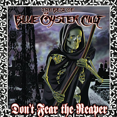 Blue Öyster Cult Don't Fear The Reaper Best Of