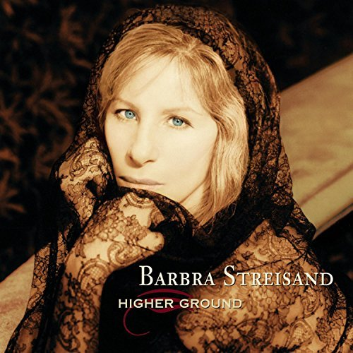 Barbra Streisand Higher Ground