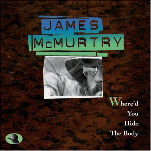 Mcmurtry James Where'd You Hide The Body