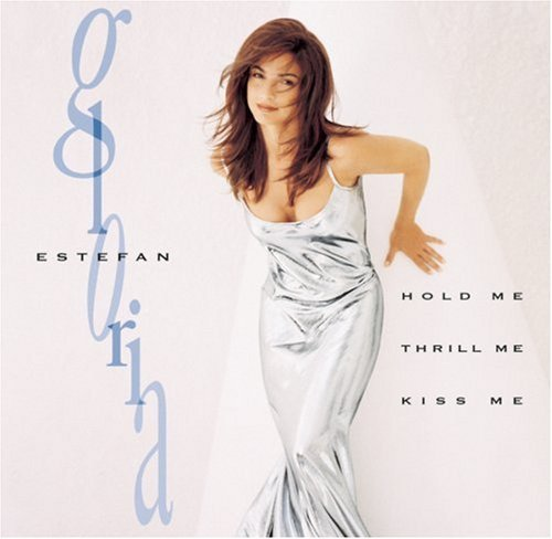 Gloria Estefan Hold Me Thrill Me Kiss Me