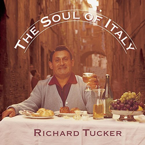 Richard Tucker Soul Of Italy Tucker (ten) Various