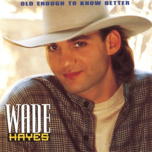 Hayes Wade Old Enough To Know Better
