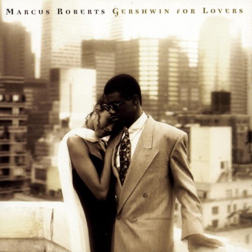 Marcus Roberts Gershwin For Lovers