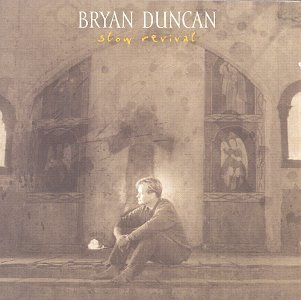 Bryan Duncan Slow Revival