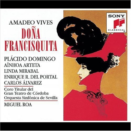 A. Vives Dona Francisquita Comp Opera Domingo*placido (ten)