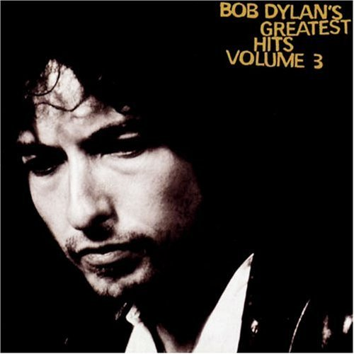 Dylan Bob Vol. 3 Greatest Hits