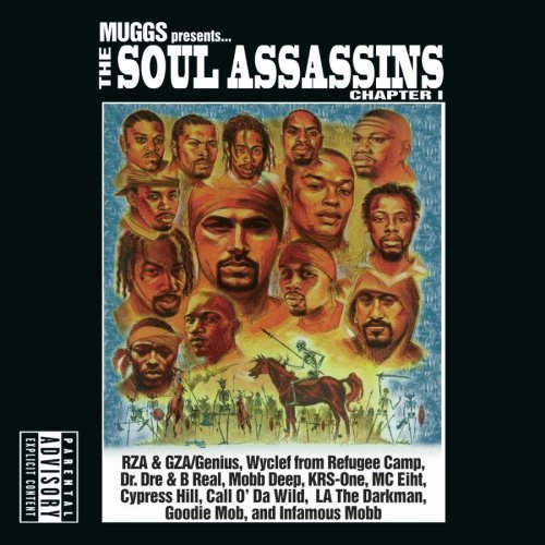 Soul Assassins Muggs Presents Soul Assassin Explicit Version Dr Dre B Real Wyclef Mobb Deep