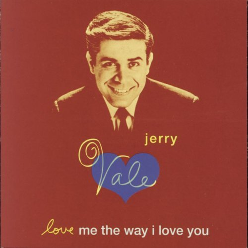Jerry Vale Love Me The Way I Love You