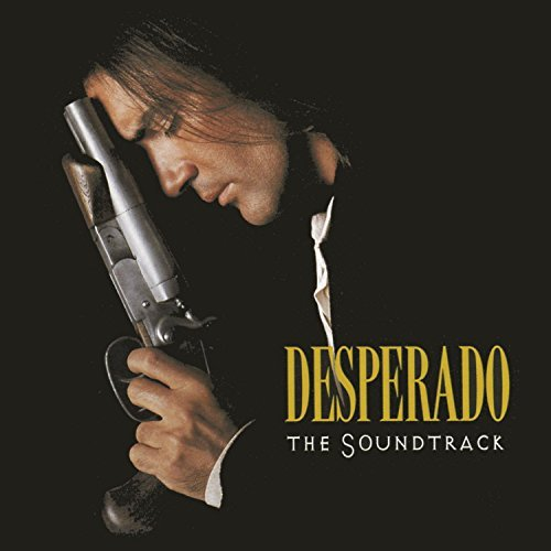 Desperado Soundtrack Dire Straits Los Lobos Hayek Latin Playboys Santana