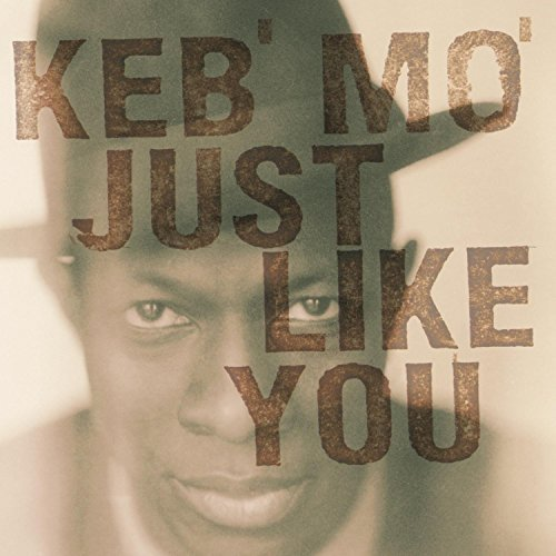 Keb Mo' Just Like You