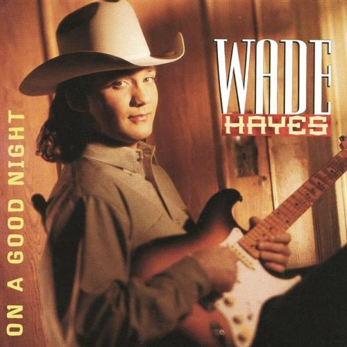 Wade Hayes On A Good Night CD R