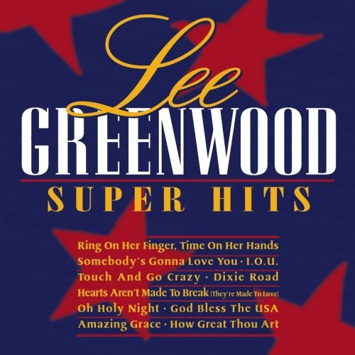 Lee Greenwood Super Hits Super Hits