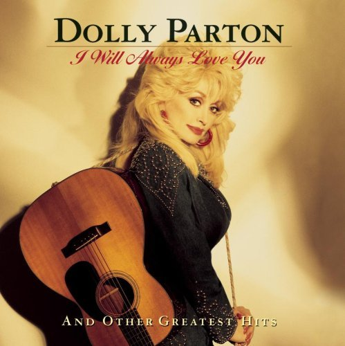 Parton Dolly I Will Always Love You