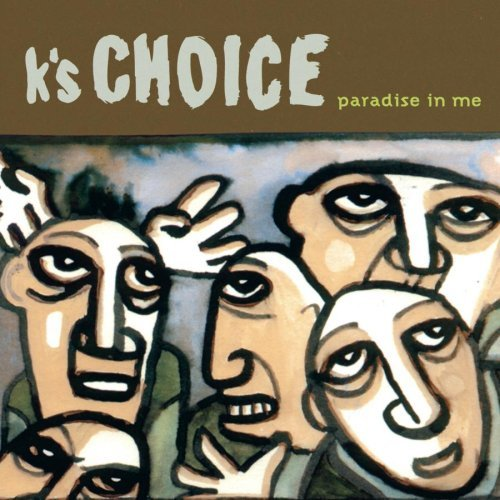 K's Choice Paradise In Me