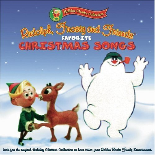 Rudolph Frosty & Friends Favorite Christmas Songs