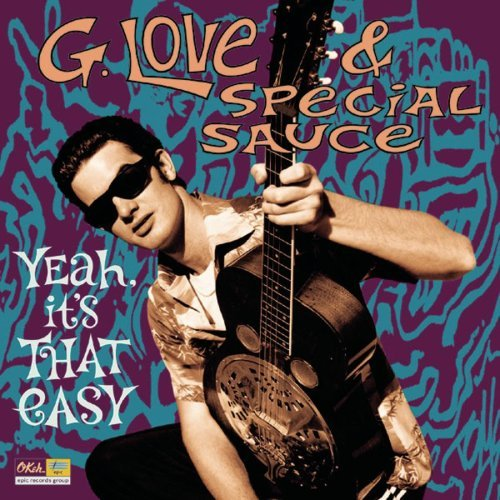 G. Love & Special Sauce Yeah It's That Easy