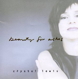 Crystal Lewis Beauty For Ashes Hdcd