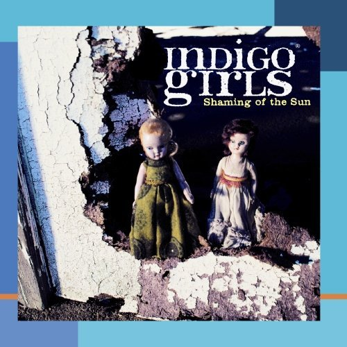 Indigo Girls Shaming Of The Sun