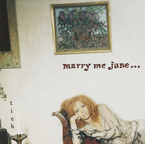 Marry Me Jane Tick