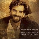 Kenny Loggins Greatest Yesterday Today