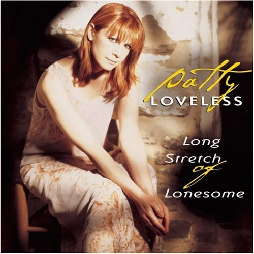 Loveless Patty Long Stretch Of Lonesome