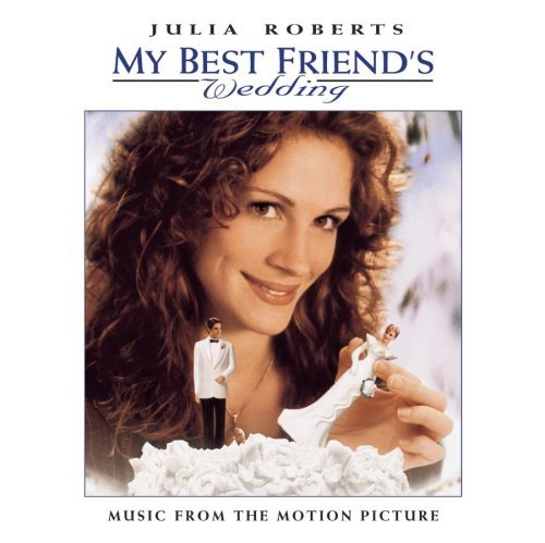 My Best Friend's Wedding Soundtrack King Difranco Carpenter Arden Bennett Exciters Soul Zelmani