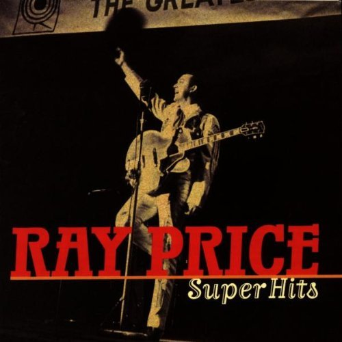 Ray Price Super Hits Super Hits