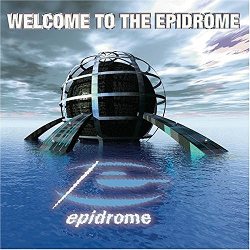 Welcome To The Epidrome Welcome To The Epidrome