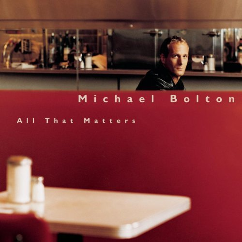 Michael Bolton All That Matters