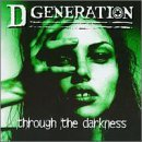 D Generation Through The Darkness