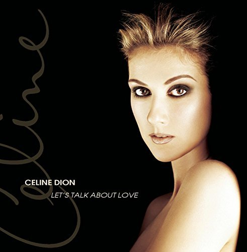 Celine Dion Let's Talk About Love Feat. Barbara Streisand