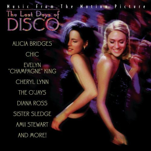 Last Days Of Disco Soundtrack Bridges Ross Chic King O'jays Sister Sledge Wood Douglas