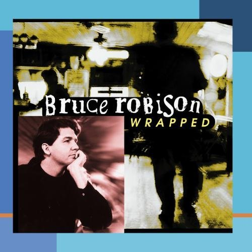 Bruce Robison Wrapped