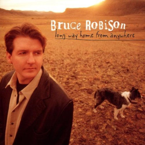 Bruce Robison Long Way Home From Anywhere