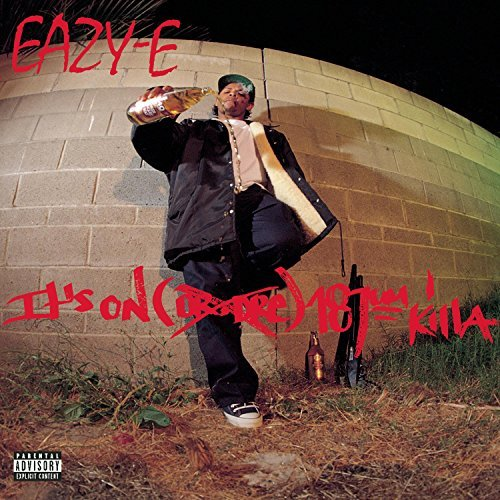 Eazy E It's On (dr. Dre) 187um Killa Explicit Version
