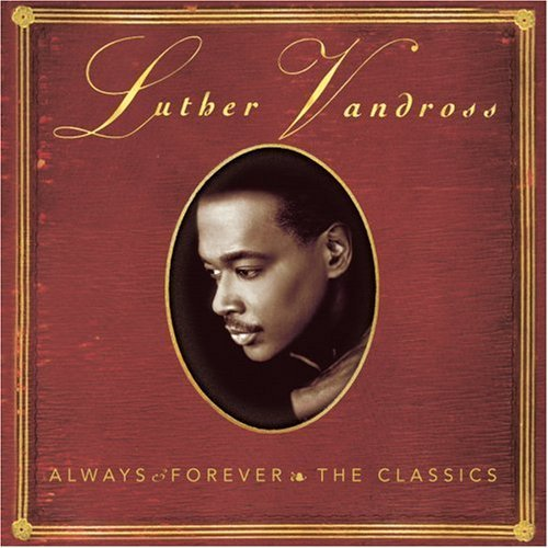 Luther Vandross Always & Forever Classics