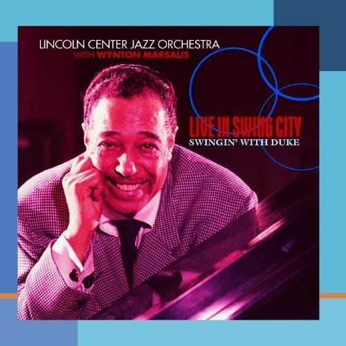 Lincoln Center Jazz Orchestra Live In Swing City Swingin' Wi