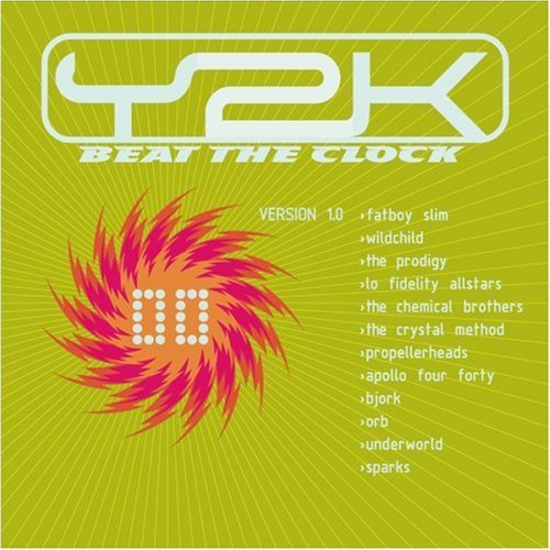 Y2k Beat The Clock Y2k Beat The Clock Fatboy Slim Wildchild Prodigy Chemical Brothers Apollo 44