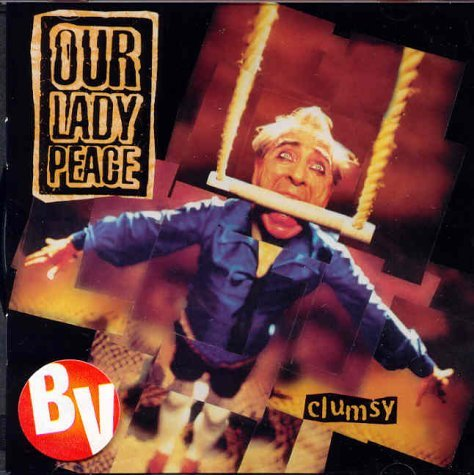 Our Lady Peace Clumsy