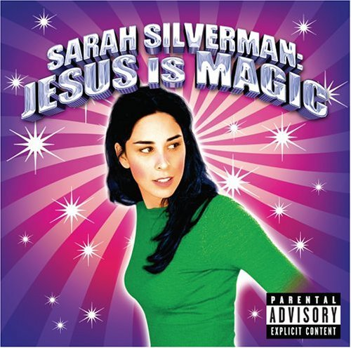 Sarah Silverman Jesus Is Magic Explicit Version