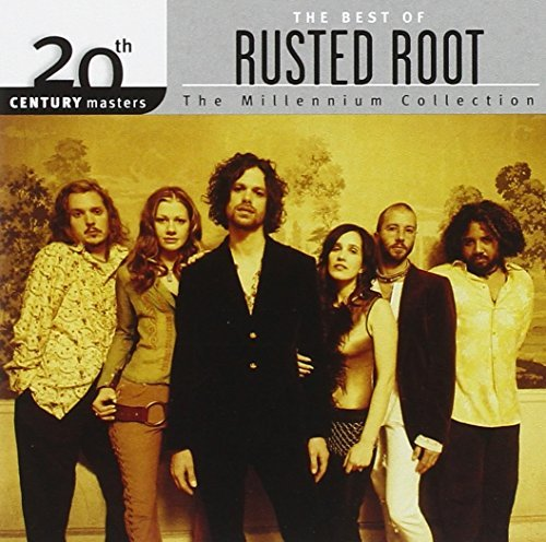 Rusted Root Millennium Collection 20th Cen Millennium Collection