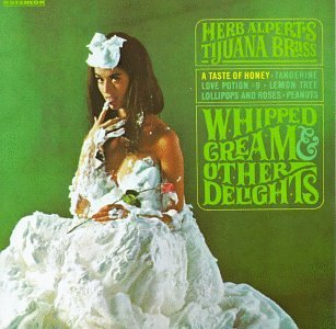 Herb & Tijuana Brass Alpert Whipped Cream & Other Delights