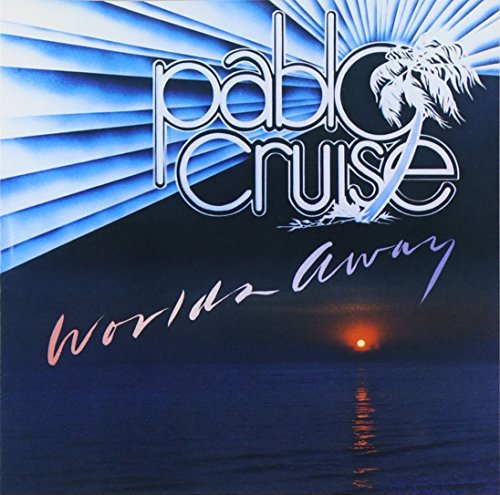 Pablo Cruise Worlds Away