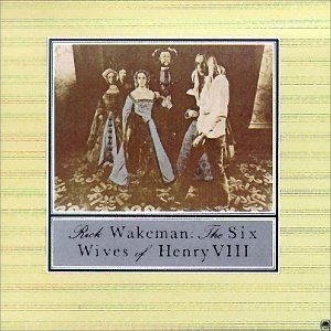 Rick Wakeman Six Wives Of Henry Viii